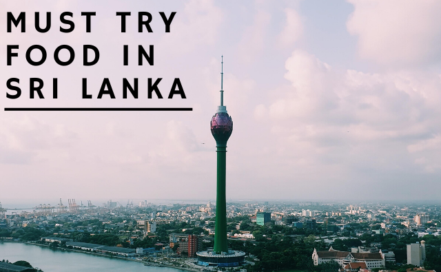 10 must try Local Food in Sri Lanka